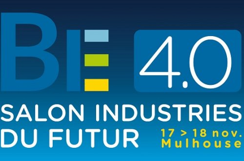 BE 4.0 - Salon Industries du Futur - BE SAFE et créer la reprise - 17 et 18 novembre - Parc Expo Mulhouse